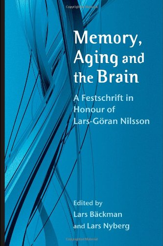 Memory, Aging and the Brain: A Festschrift in Honour of Lars-Goeran Nilsson (Psychology Press Festschrift Series)