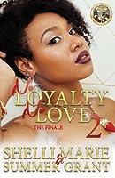 No Loyalty, No Love: The Finale