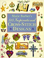 Marie Barber's 515 Inspirational Cross-Stitch Designs