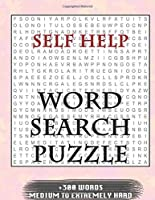 Self Help WORD SEARCH PUZZLE +300 WORDS Medium To Extremely Hard: AND MANY MORE OTHER TOPICS, With Solutions, 8x11' 80 Pages, All Ages : Kids 7-10, Solvable Word Search Puzzles, Seniors And Adults.