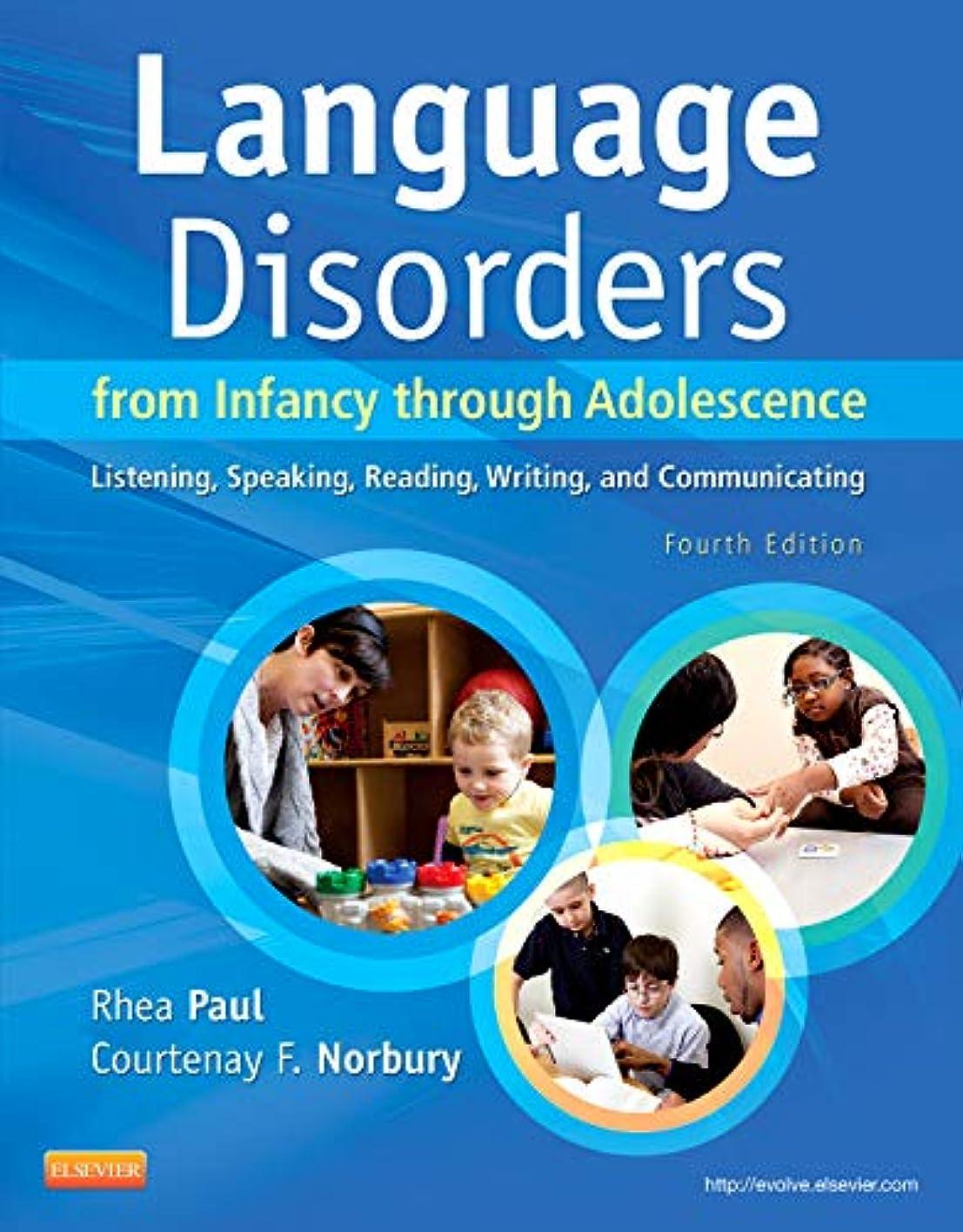 歌手伝染性の下Language Disorders from Infancy through Adolescence: Listening, Speaking, Reading, Writing, and Communicating, 4e