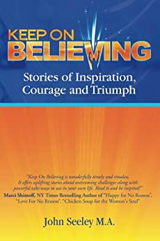 Keep On Believing! by [McKee, Teresa, Seeley M.A., John, Dunbar, Dayna, Cooper, David, Luke, Linda, Aronson, Jennifer, Robinson, Joelene, Koutavas, Victoria, Arrow, Anne-Marie, Klifman, Nancy]