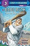 Babe Ruth Saves Baseball! (Step into Reading)