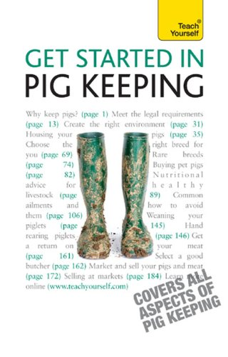 Get Started In Pig Keeping: How to raise happy pigs in your outdoor space (Teach Yourself General) (English Edition)