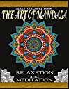 Adult Coloring Book-The Art of Mandala Relaxation and Meditation:: 50 Stress Relieving Mandala Designs for Adults