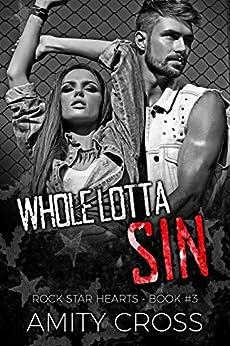 Whole Lotta Sin (Rock Star Hearts Book 3) by [Cross, Amity]