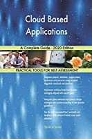 Cloud Based Applications A Complete Guide - 2020 Edition