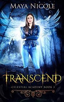 Transcend (Celestial Academy Book 3): A Reverse Harem Romance by [Nicole, Maya]