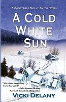 A Cold White Sun (Constable Molly Smith Novels)