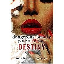 Dangerous Beauty: Part One: Destiny: Destiny (Volume 1)