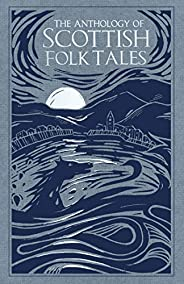 The Anthology of Scottish Folk Tales