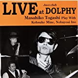 LIVE at Jazz club DOLPHY Masahiko Togashi Play With Kohsuke Mine, Nobuyosi Ino