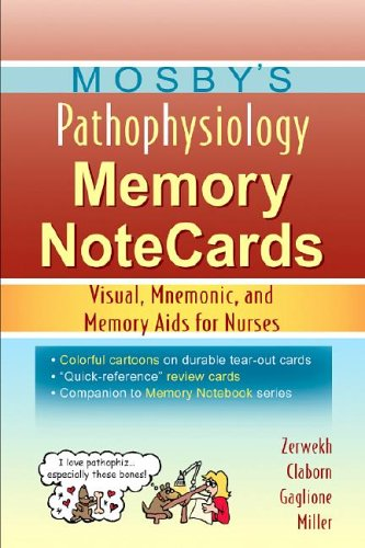 Download Mosby's Pathophysiology Memory NoteCards: Visual, Mnemonic, and Memory Aids for Nurses 0323037267