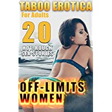 OFF-LIMITS WOMEN! (20 ROUGH, SCREAMING HOT TABOO EROTICA SEX STORIES FOR ADULTS)