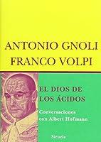 El Dios de los ácidos : conversaciones con Albert Hofmann