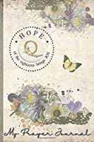 My Prayer Journal, HOPE: of the righteous brings JOY : Q: 3 Month Prayer Journal Initial Q Monogram : Decorated Interior : Shabby Floral Design