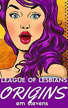 League of Lesbians: Origins: LOL 1 by [Stevens, Em, Hawkins, Jea]