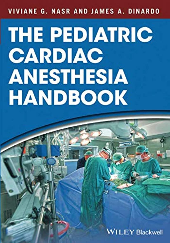 礼拝賢いビリーThe Pediatric Cardiac Anesthesia Handbook