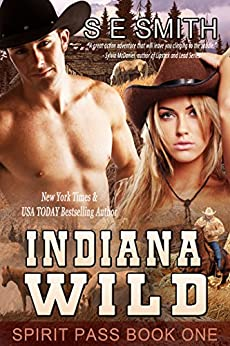 Indiana Wild: Time Travel Romance (Spirit Pass Book 1) by [Smith, S.E.]