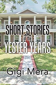 Short Stories of the Yester Years by [Mera, Gigi]