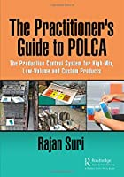 The Practitioner's Guide to POLCA: The Production Control System for High-Mix, Low-Volume and Custom Products
