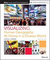 Visualizing Human Geography, Loose-Leaf Print Companion: At Home in a Diverse World (Visualizing Series)