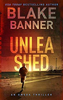 Unleashed - An Omega Thriller (Omega Series Book 10) by [Banner, Blake]