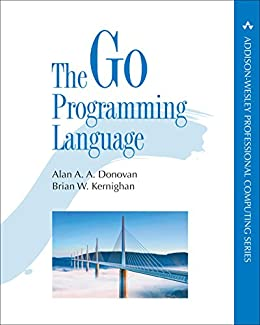 [Donovan, Alan A. A., Kernighan, Brian W.]のThe Go Programming Language (Addison-Wesley Professional Computing Series)