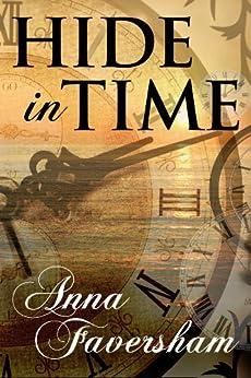 [Faversham, Anna]のHide in Time (English Edition)
