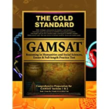 Gold Standard GAMSAT Reasoning in Humanities and Social Sciences, Essays: & Full-length ExamGAMSAT Section 1 & 2: Learn, Review, Practice