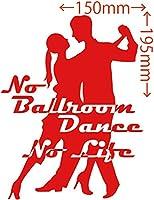 カッティングステッカー No Ballroom Danse No Life (ダンス)・1 約150mm×約195mm レッド 赤