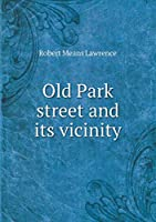 Old Park Street and Its Vicinity