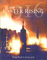 1916: The Easter Rising (10 Minute Series)