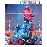 Spectrum 11: The Eleventh Annual Collection of the Best in Contemporary Fantastic Art (SPECTRUM (UNDERWOOD BOOKS))