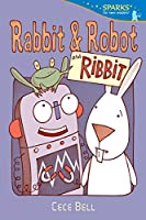 Rabbit and Robot and Ribbit (Candlewick Sparks)