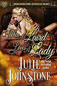 When a Laird Loves a Lady (Highlander Vows- Entangled Hearts Book 1) by [Johnstone, Julie]