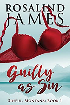 Guilty as Sin (Sinful, Montana Book 1) by [James, Rosalind]