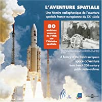 History of the French-European Space Adventure Fro