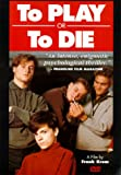 To Play or To Die (1991)