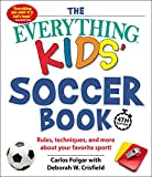 The Everything Kids' Soccer Book, 4th Edition: Rules, Techniques, and More about Your Favorite Sport! (Everything® Kids) 画像
