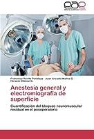 Anestesia general y electromiografía de superficie: Cuantificación del bloqueo neuromuscular residual en el posoperatorio