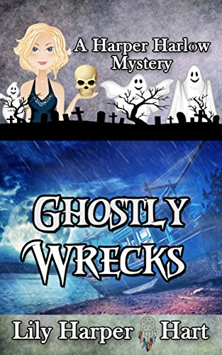 Download Ghostly Wrecks (A Harper Harlow Mystery Book 6) (English Edition) B01N17GLA1