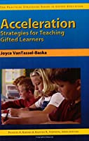 Acceleration Strategies for Teaching Gifted Learners (Practical Strategies Series in Gifted Education)