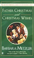 Father Christmas and Christmas Wishes (Signet Regency Romance)