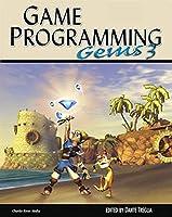 Game Programming Gems 3 (GAME PROGRAMMING GEMS SERIES) (v. 3) by Dante Treglia(2002-07-25)