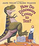 How Do Dinosaurs Count to Ten? (How Do Dinosaurs...?)