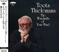The Windmills of Your Mind by Toots Thielemans (2007-12-15)