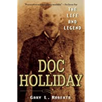Doc Holliday: The Life and Legend (English Edition)