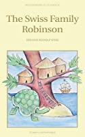 The Swiss Family Robinson (Wordsworth Collection Children's Library)