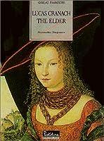 Lucas Cranach: The Elder (Great Painters)